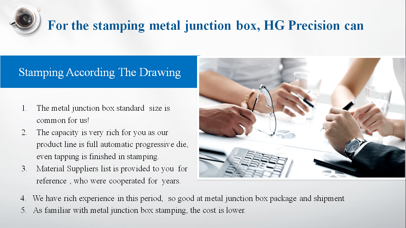 HG Precision advantage for metal junction box
